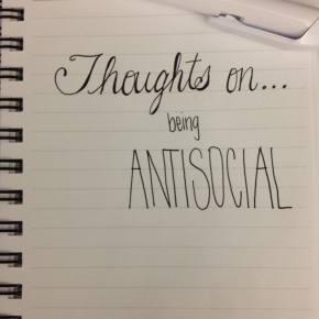 Thoughts On…Being Antisocial (Prompt)