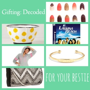 Gifting: Decoded…for your bestie