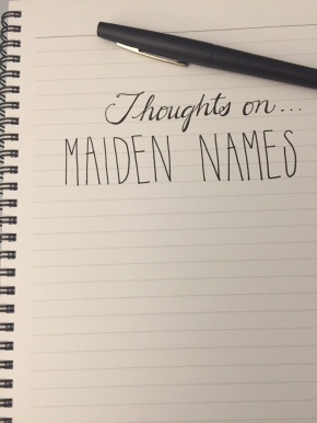 Thoughts On…Maiden Names (Prompt)