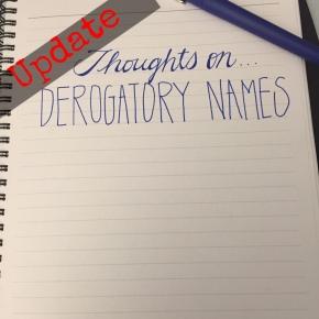 Thoughts On…Derogatory Names (MyResponse)