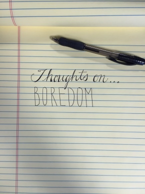 Thoughts On…Boredom (Prompt)