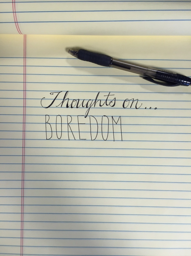 thoughts on - boredom