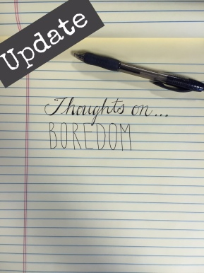 Thoughts on…Boredom (My Response)
