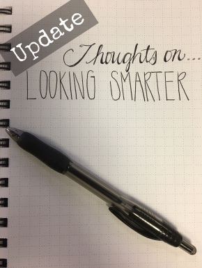 Thoughts On…Looking Smarter (My Response)