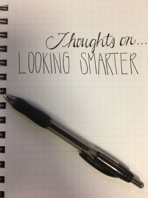 Thoughts On…Looking Smarter(Prompt)