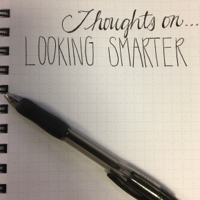 Thoughts On…Looking Smarter (Prompt)