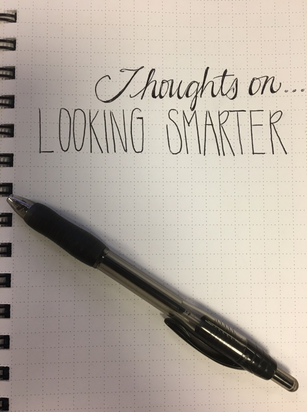 thoughts on - looking smarter