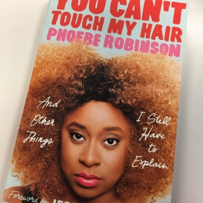 Book Review: You Can't Touch My Hair: And Other Things I Still Have to Explain